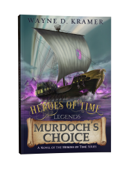 Heroes of Time Legends: Murdoch's Choice Paperback